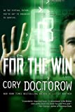 Doctorow, Cory: For the Win: A Novel