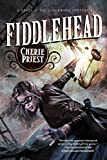 Priest, Cherie: Fiddlehead