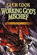 Working God's Mischief by Glen Cook