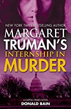 Margaret Truman's Internship in Murder by…