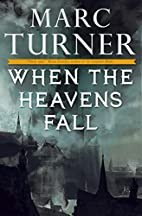 When the Heavens Fall by Marc Turner