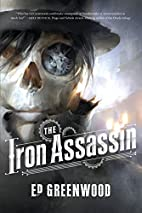 The Iron Assassin by Ed Greenwood