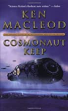 Cosmonaut Keep by Ken MacLeod