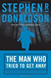 Donaldson, Stephen R.: The Man Who Tried to Get Away
