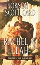 Rachel and Leah by Orson Scott Card