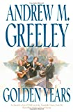 Greeley, Andrew M.: Golden Years