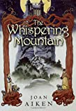 Aiken, Joan: The Whispering Mountain