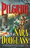 Douglass, Sara: Pilgrim