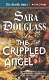 Douglass, Sara: The Crippled Angel
