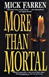 Farren, Mick: More Than Mortal