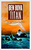 Bova, Ben: Titan: Planet Novel 5