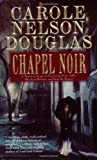 Douglas, Carole Nelson: Chapel Noir