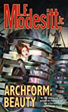 Archform: Beauty by L. E. Modesitt, Jr.