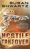 Shwartz, Susan: Hostile Takeover (Tor Science Fiction)