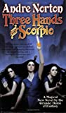 Norton, Andre: Three Hands For Scorpio