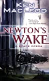 MacLeod, Ken: Newton&#39;s Wake: A Space Opera