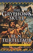The Gryphon's Skull by H. N. Turteltaub