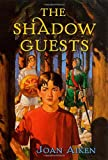 Aiken, Joan: The Shadow Guests