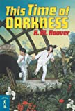 Hoover, H. M.: This Time of Darkness