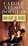 Douglas, Carole Nelson: Good Night, Mr. Holmes