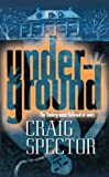 Spector, Craig: Under-ground