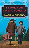 Giordano, Marie: I Love You Like a Tomato