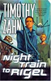 Zahn, Timothy: Night Train to Rigel