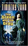 Zahn, Timothy: The Green And the Gray