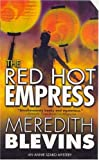 Blevins, Meredith: The Red Hot Empress
