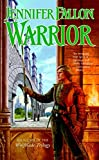 Fallon, Jennifer: Warrior: Book Two of the Wolfblade Trilogy