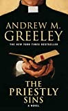 Greeley, Andrew M.: The Priestly Sins: A Novel