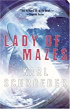 Lady of Mazes by Karl Schroeder
