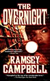 Campbell, Ramsey: The Overnight