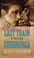 Last Train from Cuernavaca by Lucia St.…