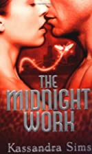 The Midnight Work by Kassandra Sims