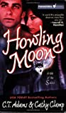 Adams, C. T. / Clamp, Cathy: Howling Moon: A Tale of the Sazi