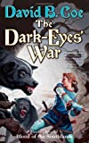 Coe, David B.: The Dark-Eyes' War