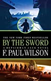 Wilson, F Paul: By the Sword (A Repairman Jack Novel)