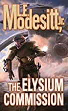 The Elysium Commission by L. E. Modesitt