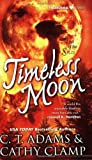 Adams, C. T.: Timeless Moon (Tales of the Sazi, Book 6)