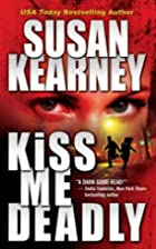 Kiss Me Deadly by Susan Kearney