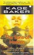 The Sons of Heaven (Company) by Kage Baker