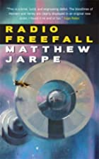 Radio Freefall by Matthew Jarpe