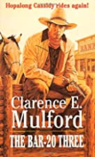 Bar-20 Three (Bar-20) by Clarence E. Mulford