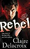 Delacroix, Claire: Rebel