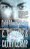 C. T. Clamp: Cold Moon Rising (A Tale of the Sazi) (A Paranormal Romance)