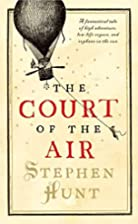 The Court of the Air von Stephen Hunt