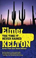 The Time It Never Rained by Elmer Kelton