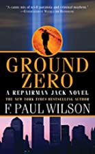 Ground Zero: A Repairman Jack Novel by F.…