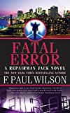 F. Paul Wilson: Fatal Error